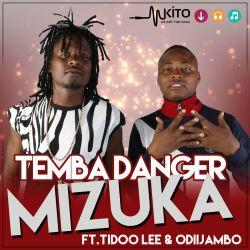 Temba Danger - Mizuka -TidoLee & OdiiJambo