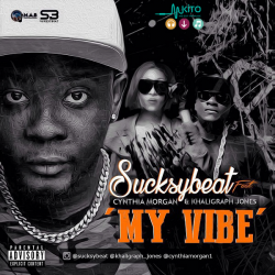 Sucksybeat - My Vibe Ft. Khaligraph Jones Cynthia Morgan.