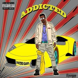 Young Gage - Addicted