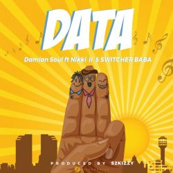 Damian Soul - Data (Ft. Nikki x Switcher Baba)