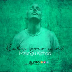 Mzungu Kichaa - Relax Your Mind