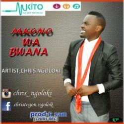 Chris Ngoloki - MKONO WA BWANA