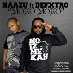 DJ Haazu - Moko Moko ft Defxtro