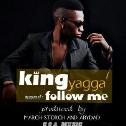 King yagga - Follow me