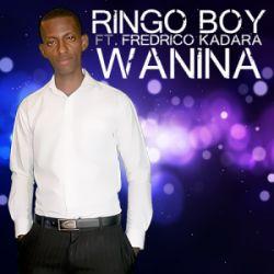 Ringo Boy - Wanina ft Fredrico Kadara