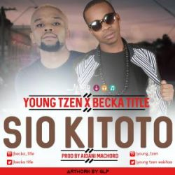 Young Tzen - Ft Becka title - Sio kitoto
