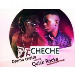 Drama Chatta - Ni Cheche Ft Quic Rocka