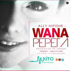 Ally Nipishe - Wanapepeta