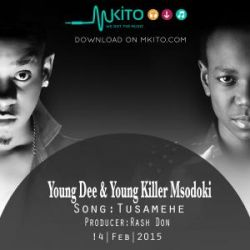 Young Dee and Young Killer Msodoki - Tusamehe