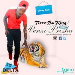 Tizzo Da King - Penzi Presha _ Prod by Mnyambudu | Reommark | Delta Music