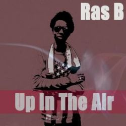 Ras B - Up In The Air