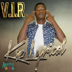 Kaz Lyrical - VIR ft Trizie