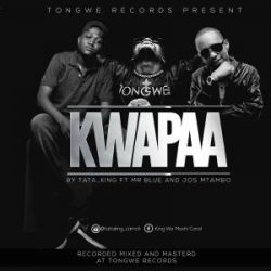 TATAKING - KWAPAA FT. BLUE N JOS MTAMBO