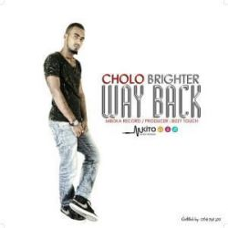 cholo brighter - Way back