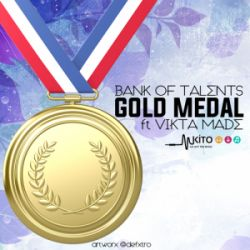 Bank Of Talents - Gold Medal ft ViktaMade