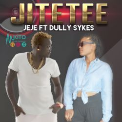 JeJe - Jitetee ft Dully Sykes
