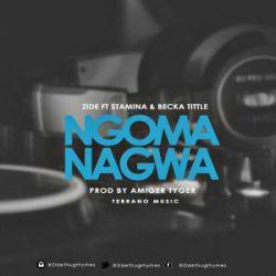 ZIDE - NGOMA NAGWA