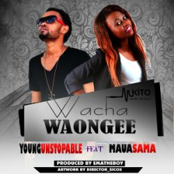 Young Unstopable - Wacha waongee