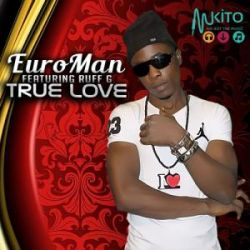 Euro Man - True Love ft Ruff G