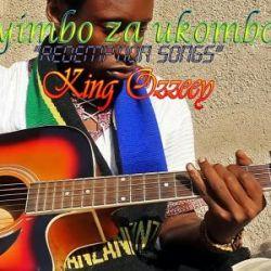 King Ozzeey - Nyimbo Za Ukombozo