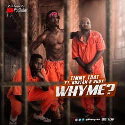 Timmy TDat - Why Me (ft Rubby & Rostam)