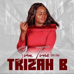 Trizah B - Sina Time