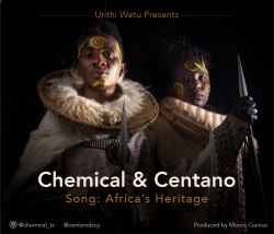 Chemical and Centano - AFRICA'S HERITAGE