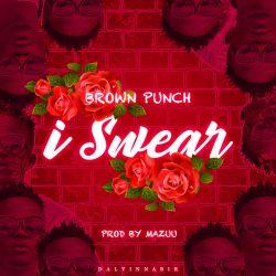 brownpunch - I Swear