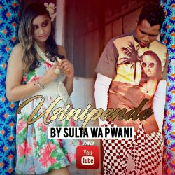 Sultan Wa Pwani - Usinipende