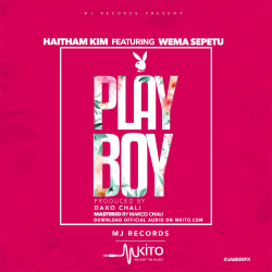 Haitham Kim Ft. Wema Sepetu - Play Boy