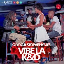 Mafaya Faya - Vibe la K & D ft Stopa