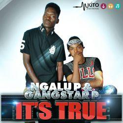 Ngalu P & Gangstar P-Its True