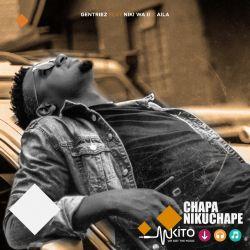 Chapa Nikuchape ft Aila & Nikki wa Pili