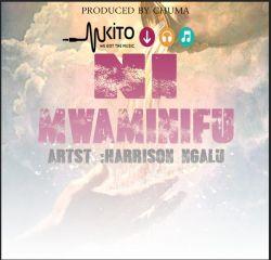 Harrison Ngalu-Ni Mwaminifu  ( Producer By Chuma