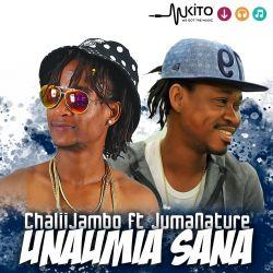 ChaliiJambo - Unaumia Sana ft Juma Nature