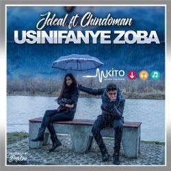 Usinifanye Zoba ft ChindoMan