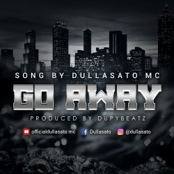 Dullasato mc  - Go away