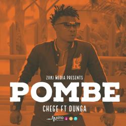 Chege - Pombe (ft. Dunga)