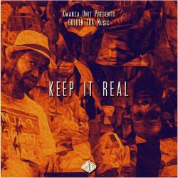 KWANZA UNIT - Keep It ReaL (EAZY-B + KBC)