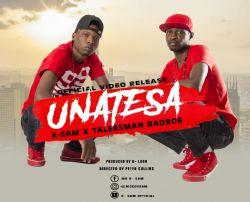 K-Sam - Unatesa (ft Taleesman Badboe)