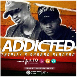 Entrizy - Addicted ft Shabba Blackaa