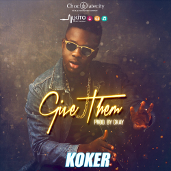 Koker - Give Them