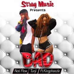 Noti Flow - Bad (FT. Tunji X Kingpheezle)