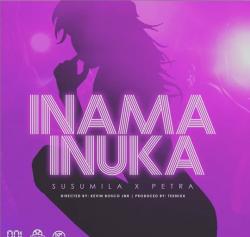 Susumila - Inama Inuka (Feat. Petra)