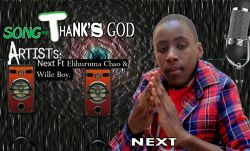 Next ft Elihuruma Chao & wille boy- Thank's God