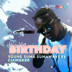 Its Yo Birthday Ft. Cjamoker