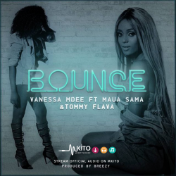 Bounce Ft. Maua Sama & Tommy Flava