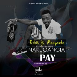 Rabit ft Kenny Mavyombo - Nakugangia Pay