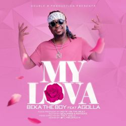 BEKA the BOY - My Lova (Feat. Agolla)