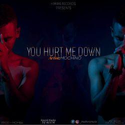 You Hurt Me Down